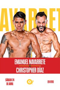 EMANUEL NAVARRETE VS CHRISTOPHER DÍAZ